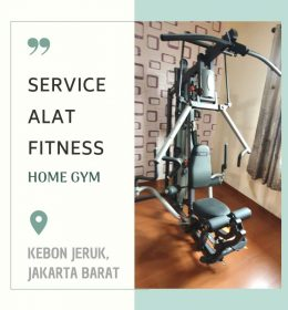 SERVICE ALAT FITNESS HOME GYM - TOKO ALAT FITNESS